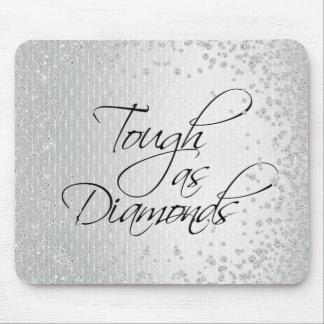 TOUGH AS DIAMONDS MOUSE PAD