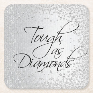 TOUGH AS DIAMONDS SQUARE PAPER COASTER