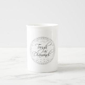 TOUGH AS DIAMONDS TEA CUP
