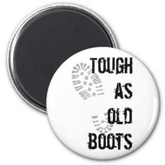 Tough as old boots 2 inch round magnet