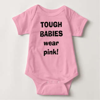 TOUGH BABIESwear pink! Baby Bodysuit