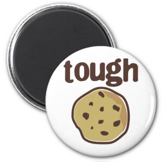Tough Cookie T-shirt Magnet