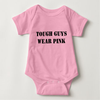 tough guys wear pink baby bodysuit