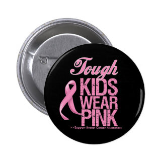 Tough Kids Wear Pink Cool Breast Cancer Pinback Buttons