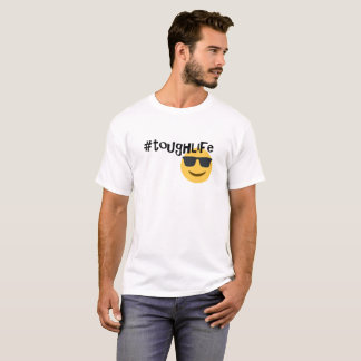 tough life T-Shirt