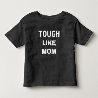Tough like mom toddler t-shirt