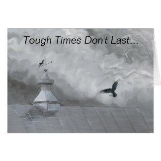 Tough Times Don't Last Card