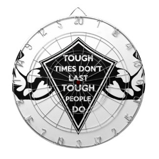 Tough Times don't last Tough People do Dartboard