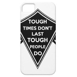 Tough Times don't last Tough People do iPhone 5 Cases