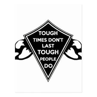Tough Times don't last Tough People do Postcard