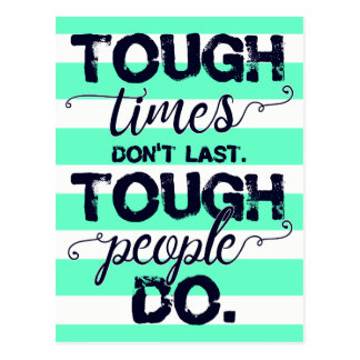 Tough times / Tough people - motivation postcard