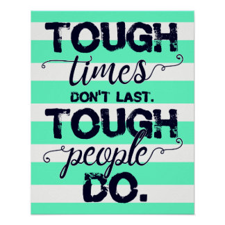 Tough times / Tough people - motivation poster