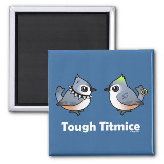 Tough Titmice Magnet