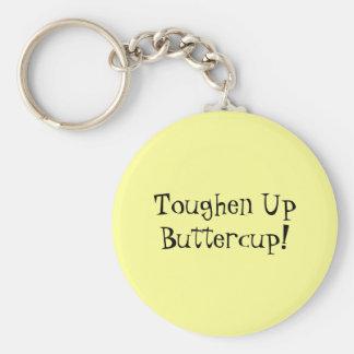 Toughen Up Buttercup! Keychain