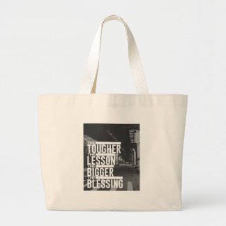 Tougher Lesson Bigger Blessing Large Tote Bag