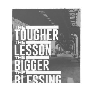 Tougher Lesson Bigger Blessing Notepad