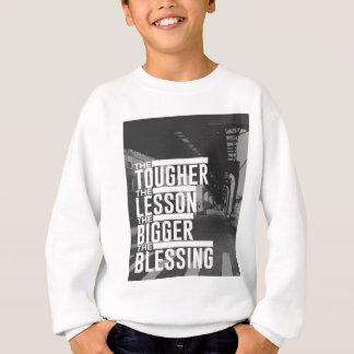 Tougher Lesson Bigger Blessing Sweatshirt