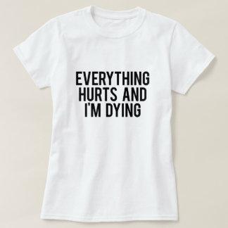 Tout blesse et je meurs tee-shirts