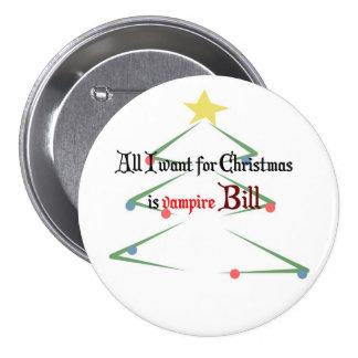 Tout que je veux pour Noël est vampire Bill Badge