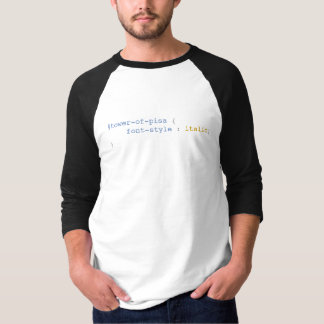 Tower of Pisa Font Style Italics T-Shirt