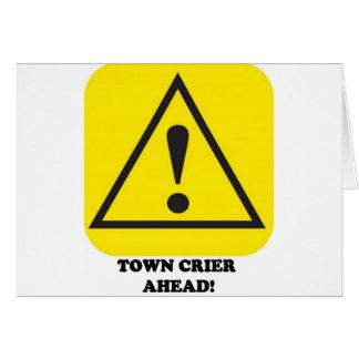 Town Crier Ahead Card