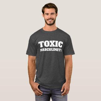 tOXIC mASCULINITY T-Shirt