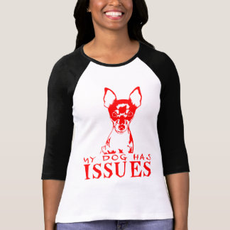TOY FOX TERRIER MY DOG HAS ISSUES TEE SHIRT