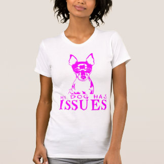 TOY FOX TERRIER MY DOG HAS ISSUES T-SHIRTS