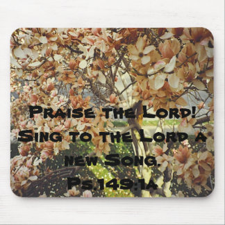 tr, Praise the Lord!     Sing to the Lord a new... Mouse Pad