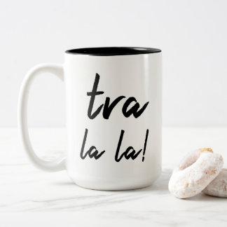 """Tra la la!"" Declaration: Casual Modern Typography Two-Tone Coffee Mug"