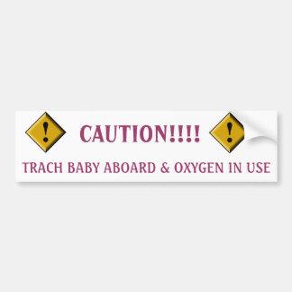 trach baby bumper sticker