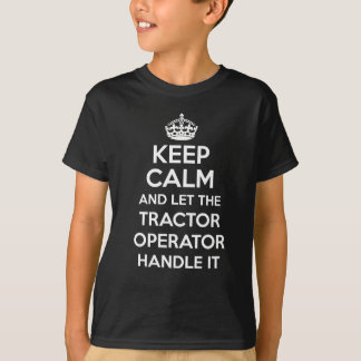 TRACTOR OPERATOR T-Shirt