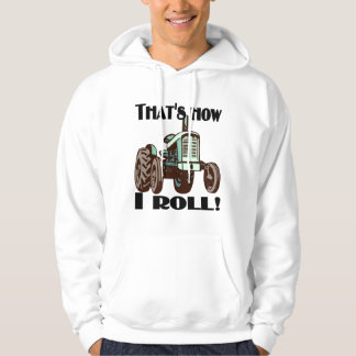 "Tractor - ""That's How I Roll"" Hoodie"