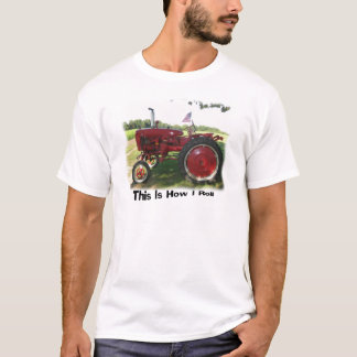 Tractor This Is How I Roll T-Shirt