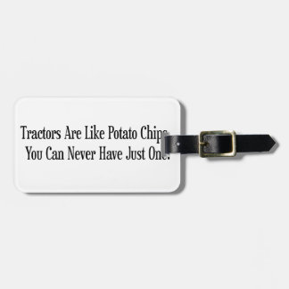 Tractors Are Like Potato Chips You Can Never Have Luggage Tag