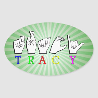 TRACY  ASL FINGERSPELLED NAME SIGN OVAL STICKER