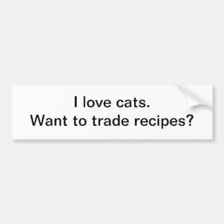 Trade cat recipes - bumper sticker