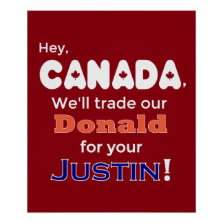 Trade Donald For Justin Anti Trump Poster