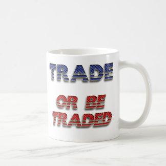 Trade Or Be Traded Mug