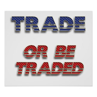 Trade or Be Traded Poster
