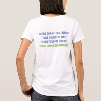 Trade Tennis for Nothing t-shirt