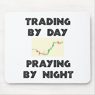 Trading by Day Praying by Night Mouse Pad