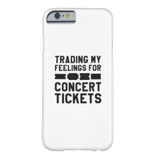 Trading My Feelings For Concert Tickets Barely There iPhone 6 Case