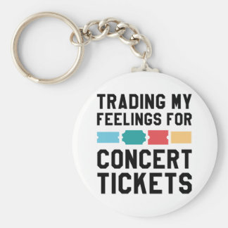 Trading My Feelings For Concert Tickets Keychain