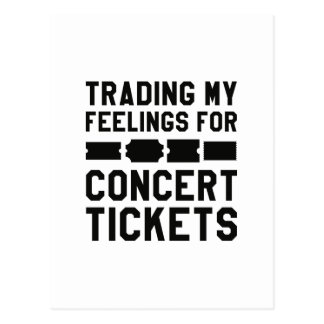 Trading My Feelings For Concert Tickets Postcard