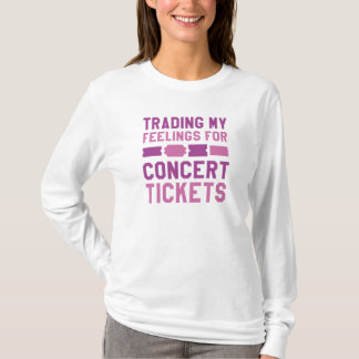 Trading My Feelings For Concert Tickets T-Shirt
