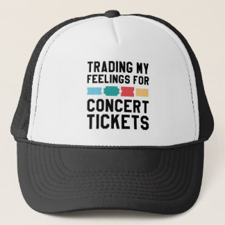 Trading My Feelings For Concert Tickets Trucker Hat