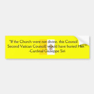 TRADITIONAL ROMAN CATHOLIC CHURCH CARDINAL SIRI BUMPER STICKER