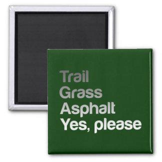 Trail Grass Asphalt Magnet