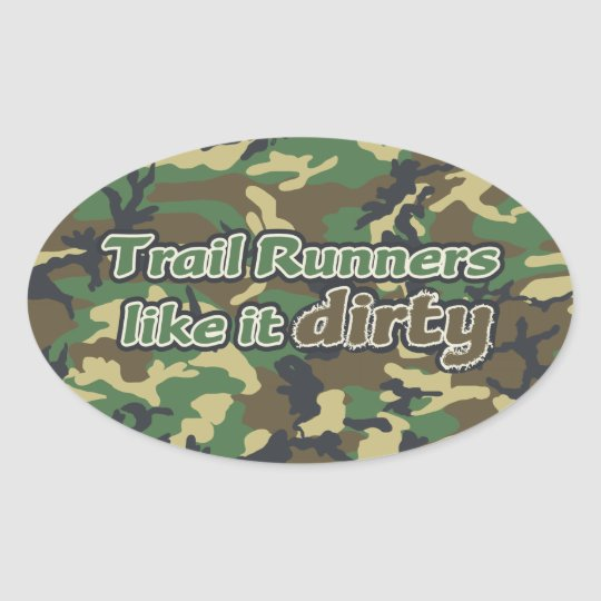 Trail Runners Like it Dirty - Camo Oval Sticker